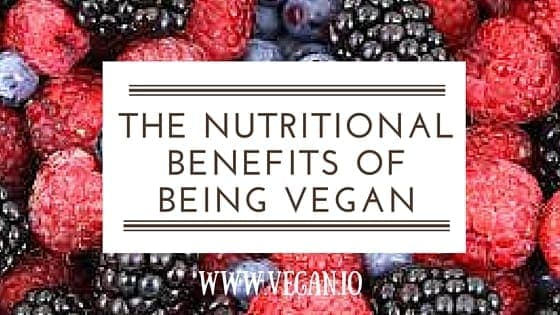 The Nutritional Benefits of Being a Vegan